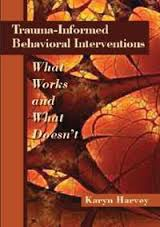 Trauma-Informed Behavioral Interventions What Works What Doesn't book cover